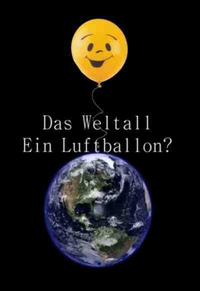 Das Weltall ein Luftballon?